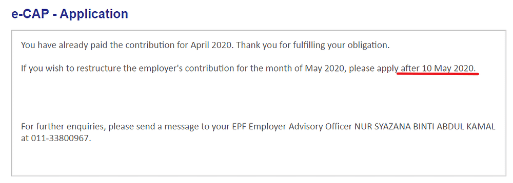 System will prompt that you have paid the EPF for contribution month of Apr 2020. For deferment of EPF May payment, please apply after 10 May 2020